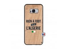 Coque Samsung Galaxy S8 Rien A Foot Allez L Algerie Bois Bamboo