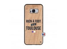 Coque Samsung Galaxy S8 Rien A Foot Allez Toulouse Bois Bamboo