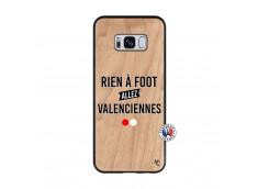 Coque Samsung Galaxy S8 Rien A Foot Allez Valenciennes Bois Bamboo