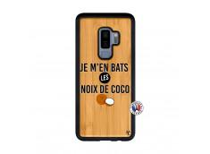 Coque Samsung Galaxy S9 Plus Je m'en bats Les Noix De Coco Bois Bamboo