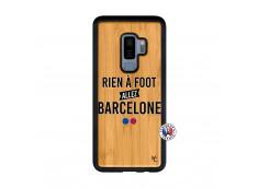 Coque Samsung Galaxy S9 Plus Rien A Foot Allez Barcelone Bois Bamboo