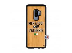 Coque Samsung Galaxy S9 Plus Rien A Foot Allez L Algerie Bois Bamboo
