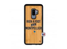 Coque Samsung Galaxy S9 Plus Rien A Foot Allez Montpellier Bois Bamboo