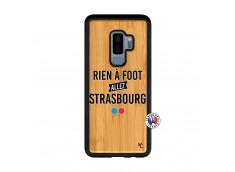 Coque Samsung Galaxy S9 Plus Rien A Foot Allez Strasbourg Bois Bamboo