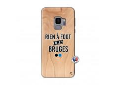 Coque Samsung Galaxy S9 Rien A Foot Allez Bruges Bois Bamboo