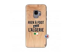Coque Samsung Galaxy S9 Rien A Foot Allez L Algerie Bois Bamboo