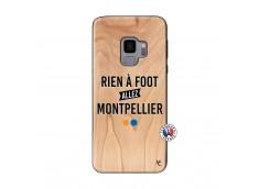 Coque Samsung Galaxy S9 Rien A Foot Allez Montpellier Bois Bamboo