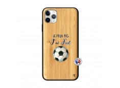 Coque iPhone 11 PRO MAX Je Peux Pas J Ai Foot Bois Bamboo