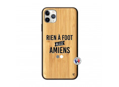 Coque iPhone 11 PRO MAX Rien A Foot Allez Amiens Bois Bamboo