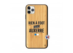 Coque iPhone 11 PRO MAX Rien A Foot Allez Auxerre Bois Bamboo