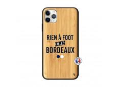Coque iPhone 11 PRO MAX Rien A Foot Allez Bordeaux Bois Bamboo