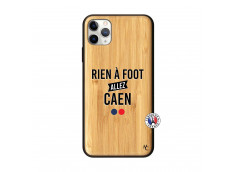 Coque iPhone 11 PRO MAX Rien A Foot Allez Caen Bois Bamboo