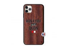 Coque iPhone 11 PRO MAX Rien A Foot Allez Dijon Bois Walnut