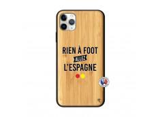 Coque iPhone 11 PRO MAX Rien A Foot Allez L'Espagne Bois Bamboo