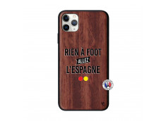 Coque iPhone 11 PRO MAX Rien A Foot Allez L'Espagne Bois Walnut