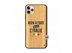 Coque iPhone 11 PRO MAX Rien A Foot Allez L'Italie Bois Bamboo