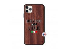 Coque iPhone 11 PRO MAX Rien A Foot Allez L'Italie Bois Walnut