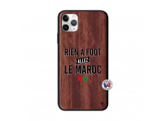 Coque iPhone 11 PRO MAX Rien A Foot Allez Le Maroc Bois Walnut