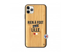 Coque iPhone 11 PRO MAX Rien A Foot Allez Lille Bois Bamboo