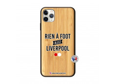 Coque iPhone 11 PRO MAX Rien A Foot Allez Liverpool Bois Bamboo