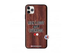 Coque iPhone 11 PRO MAX Rien A Foot Allez Liverpool Bois Walnut