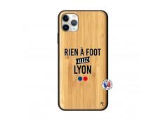 Coque iPhone 11 PRO MAX Rien A Foot Allez Lyon Bois Bamboo