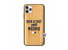 Coque iPhone 11 PRO MAX Rien A Foot Allez Madrid Bois Bamboo