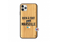 Coque iPhone 11 PRO MAX Rien A Foot Allez Marseille Bois Bamboo