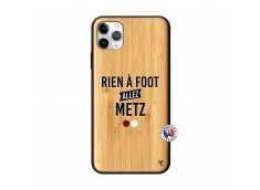 Coque iPhone 11 PRO MAX Rien A Foot Allez Metz Bois Bamboo