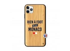 Coque iPhone 11 PRO MAX Rien A Foot Allez Monaco Bois Bamboo