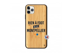 Coque iPhone 11 PRO MAX Rien A Foot Allez Montpellier Bois Bamboo