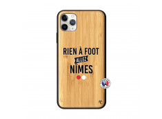 Coque iPhone 11 PRO MAX Rien A Foot Allez Nimes Bois Bamboo