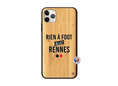 Coque iPhone 11 PRO MAX Rien A Foot Allez Rennes Bois Bamboo