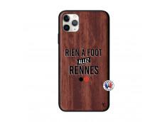 Coque iPhone 11 PRO MAX Rien A Foot Allez Rennes Bois Walnut