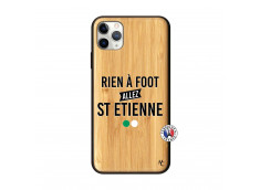 Coque iPhone 11 PRO MAX Rien A Foot Allez St Etienne Bois Bamboo