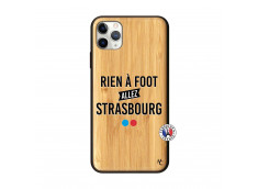 Coque iPhone 11 PRO MAX Rien A Foot Allez Strasbourg Bois Bamboo