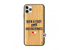 Coque iPhone 11 PRO MAX Rien A Foot Allez Valenciennes Bois Bamboo