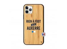 Coque iPhone 11 PRO Rien A Foot Allez Auxerre Bois Bamboo