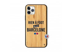 Coque iPhone 11 PRO Rien A Foot Allez Barcelone Bois Bamboo