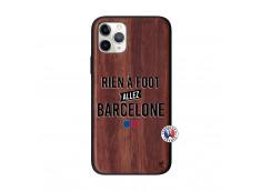 Coque iPhone 11 PRO Rien A Foot Allez Barcelone Bois Walnut