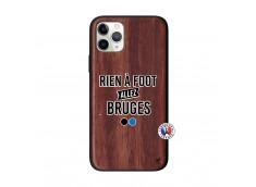 Coque iPhone 11 PRO Rien A Foot Allez Bruges Bois Walnut