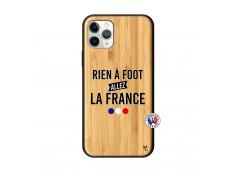 Coque iPhone 11 PRO Rien A Foot Allez La France Bois Bamboo