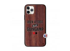 Coque iPhone 11 PRO Rien A Foot Allez Guingamp Bois Walnut