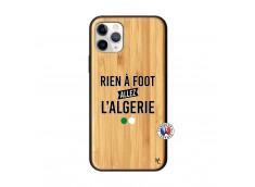 Coque iPhone 11 PRO Rien A Foot Allez L Algerie Bois Bamboo