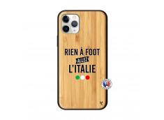 Coque iPhone 11 PRO Rien A Foot Allez L'Italie Bois Bamboo