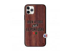 Coque iPhone 11 PRO Rien A Foot Allez Le Portugal Bois Walnut
