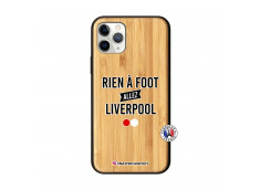 Coque iPhone 11 PRO Rien A Foot Allez Liverpool Bois Bamboo