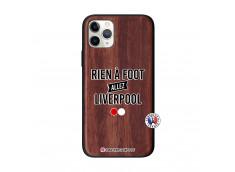 Coque iPhone 11 PRO Rien A Foot Allez Liverpool Bois Walnut