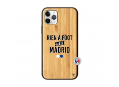 Coque iPhone 11 PRO Rien A Foot Allez Madrid Bois Bamboo