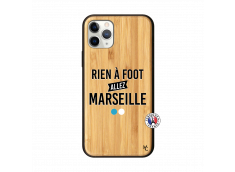 Coque iPhone 11 PRO Rien A Foot Allez Marseille Bois Bamboo